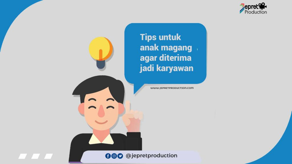 Tips Magang Supaya Diterima Jadi Karyawan
