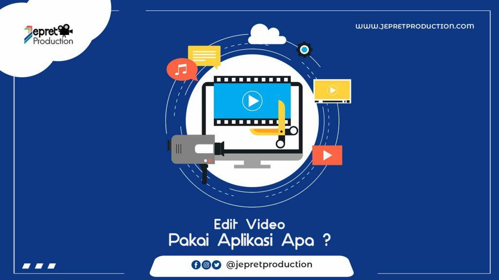 Edit Video Pakai Aplikasi Apa?