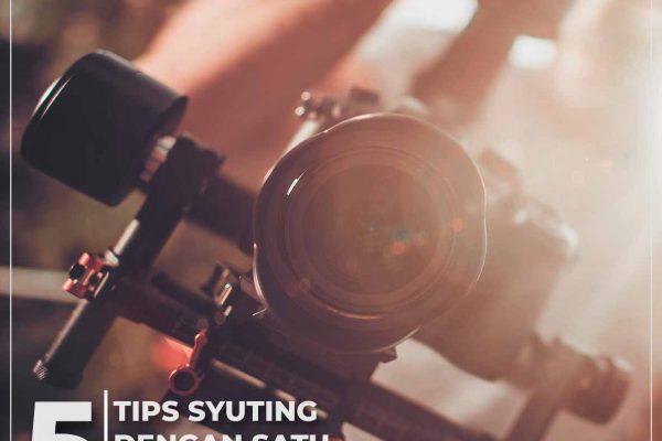 5 Tips Syuting dengan 1 Kamera