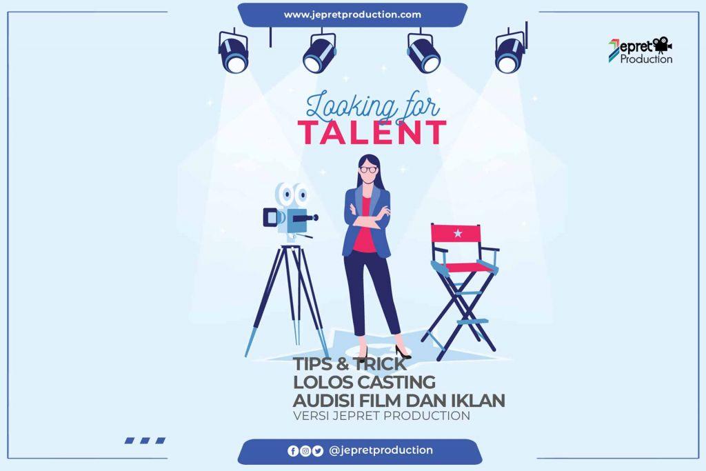 Tips dan Trick Lolos Casting Audisi Film dan Iklan. Versi Jepret Production.