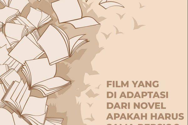 Film Yang di adaptasi dari Novel, apakah harus sama persis?