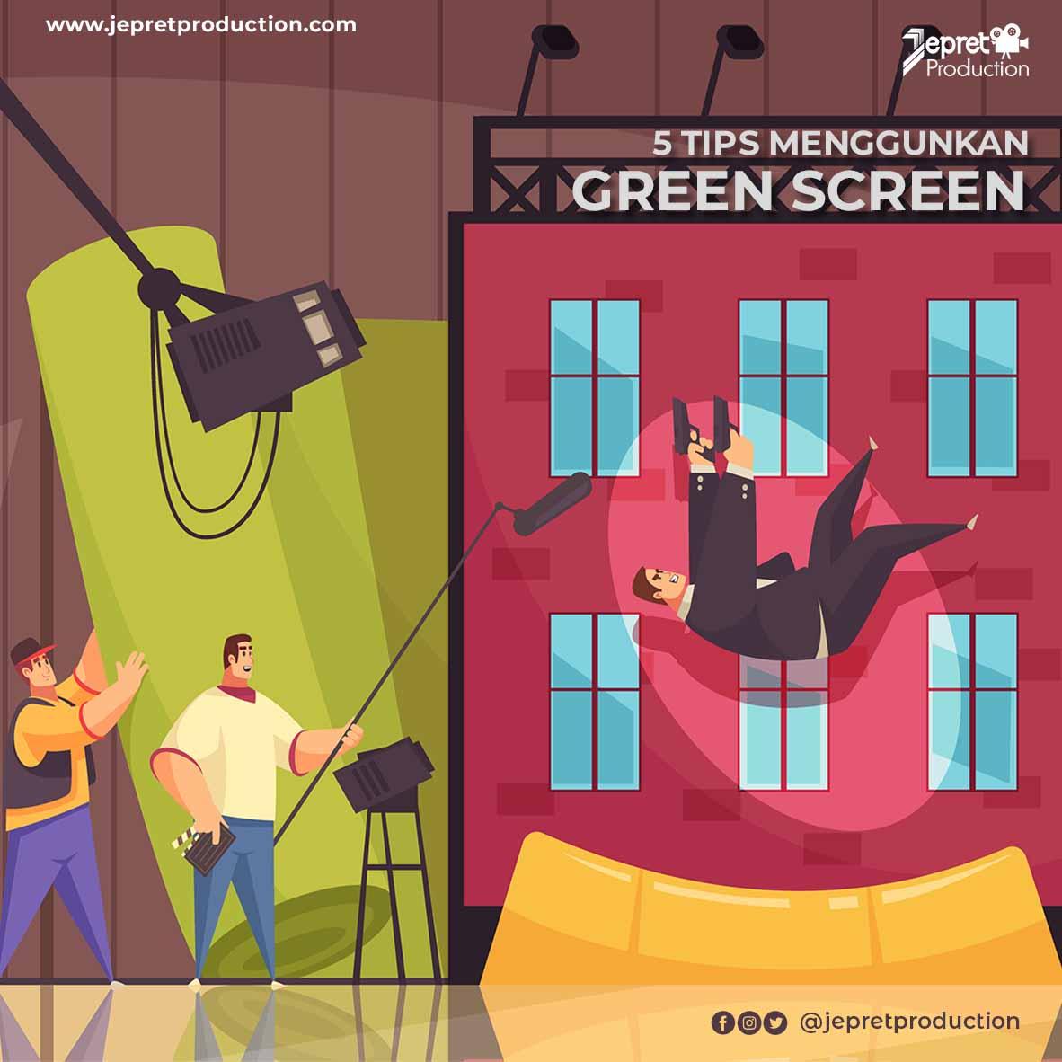 5 Tips Syuting Menggunakan Green Screen