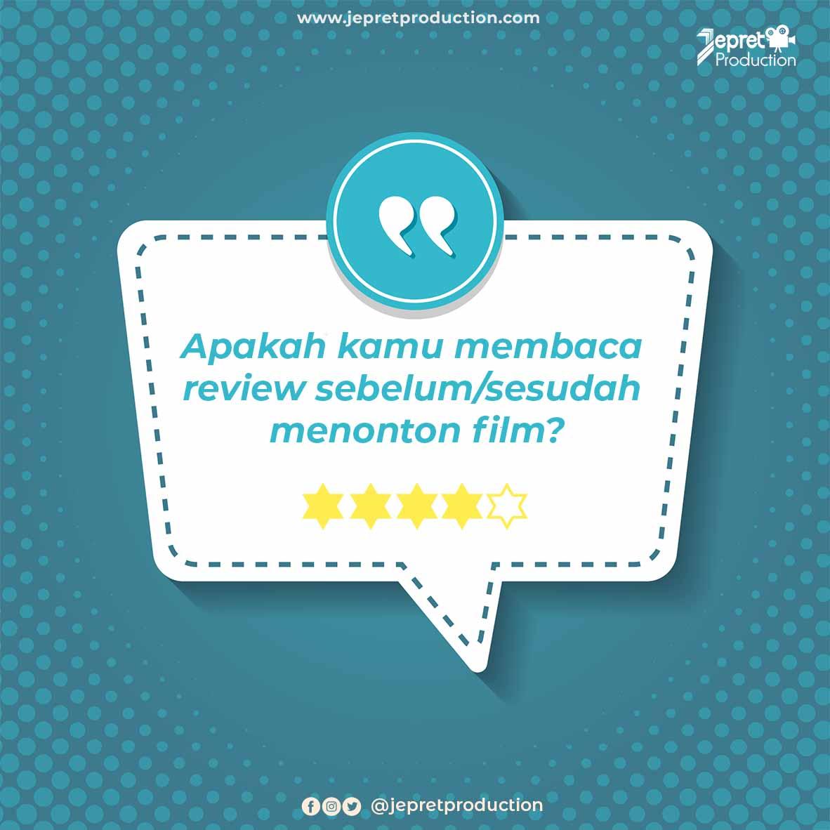 Apakah kamu membaca review sebelum/sesudah menonton film?