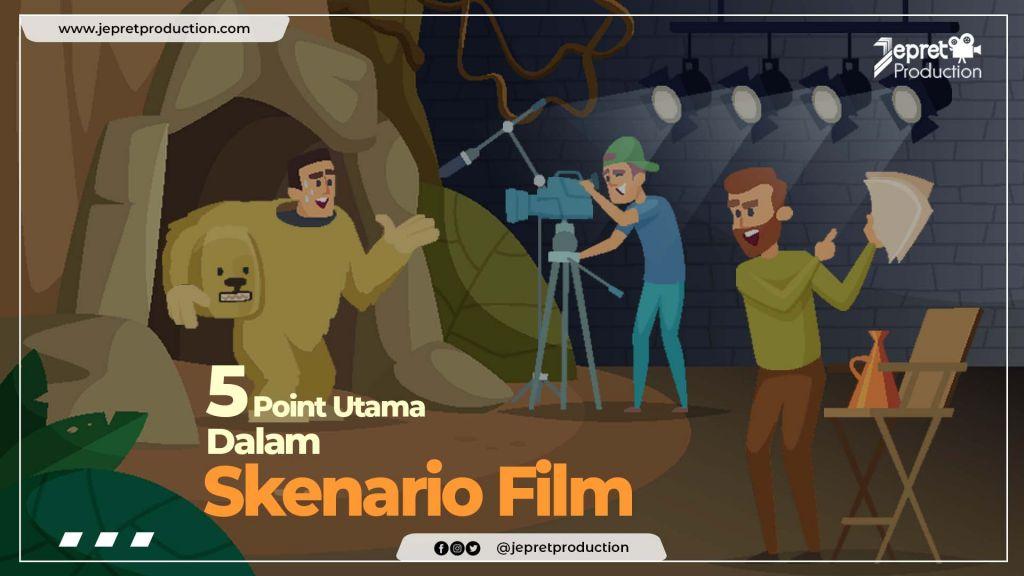 POINT PENTING DALAM SKENARIO FILM
