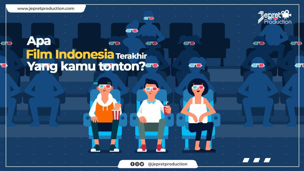 APA FILM INDONESIA TERAKHIR YANG KAMU TONTON?