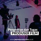 Pengertian-dan-Tugas-Produser-Film-JEPRET-PRODUCTION