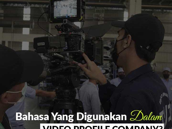 Bahasa Apa Saja Yang Digunakan Dalam Video Company Profile Perusahaan