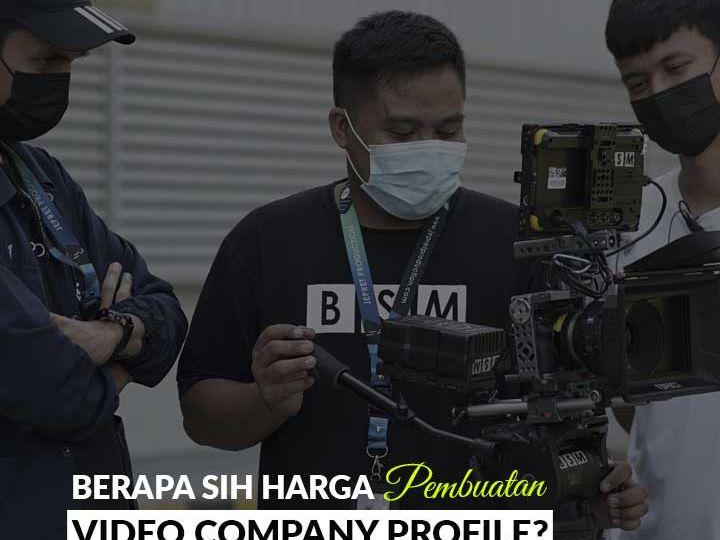 Harga Pembuatan Video Company Profile