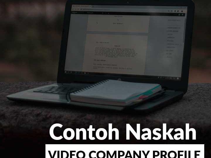 Contoh Naskah Video Company Profile Perusahaan