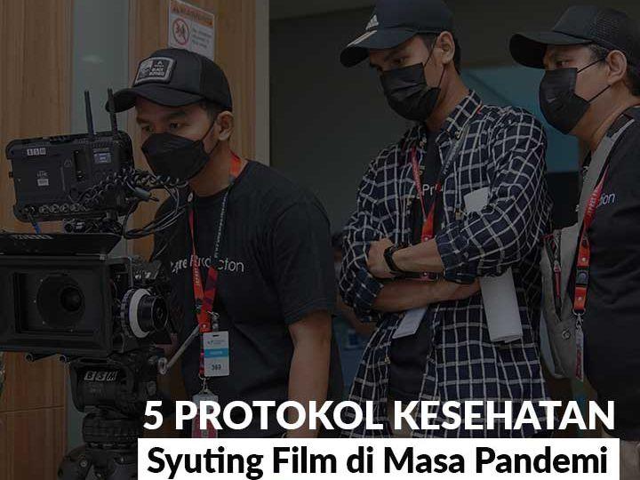 5 Protokol Kesehatan Syuting Film di Masa Pandemi