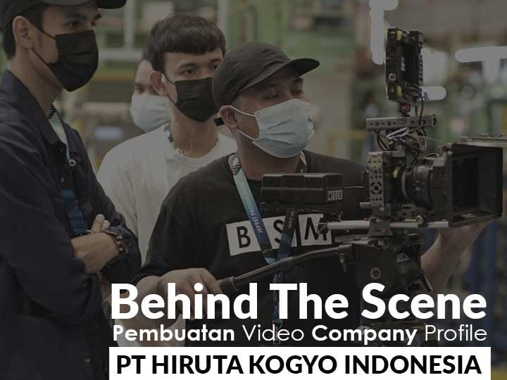 Behind The Scene Proses Pembuatan Video Company Profile PT Hiruta Kogyo Indonesia
