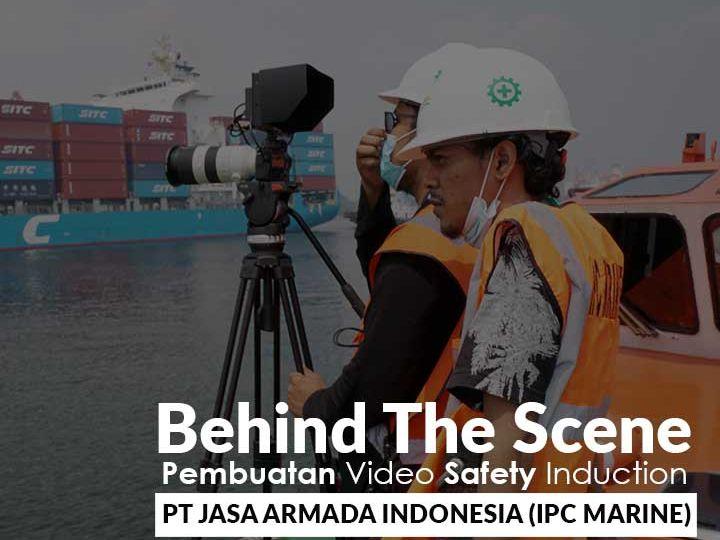 Behind The Scene Proses Pembuatan Video Safety Induction PT Jasa Armada Indonesia (IPC MARINE)