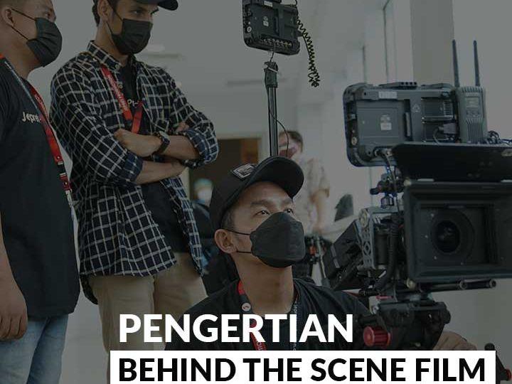Pengertian Behind The Scene